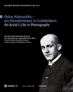Bernadette Reinhold Patrick Werkner Hg  Oskar Kokoschka Ein Künstlerleben In Lichtbildern Edition Angewandte Wien Ambra Birkhäuser 2013
