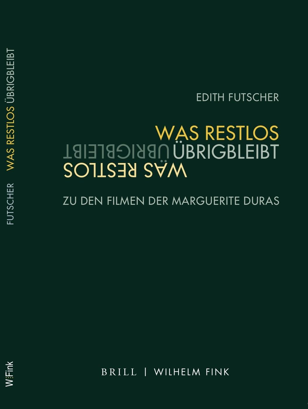 Cover Was restlos übrigbleibt - Edith Futscher