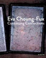 Eva Choung Fux Continuing Connections