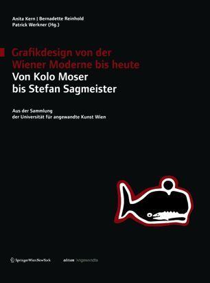 Grafikdesign Von Der Wiener Moderne Bis Heute  Von Kolo Moser Bis Stefan Sagmeister