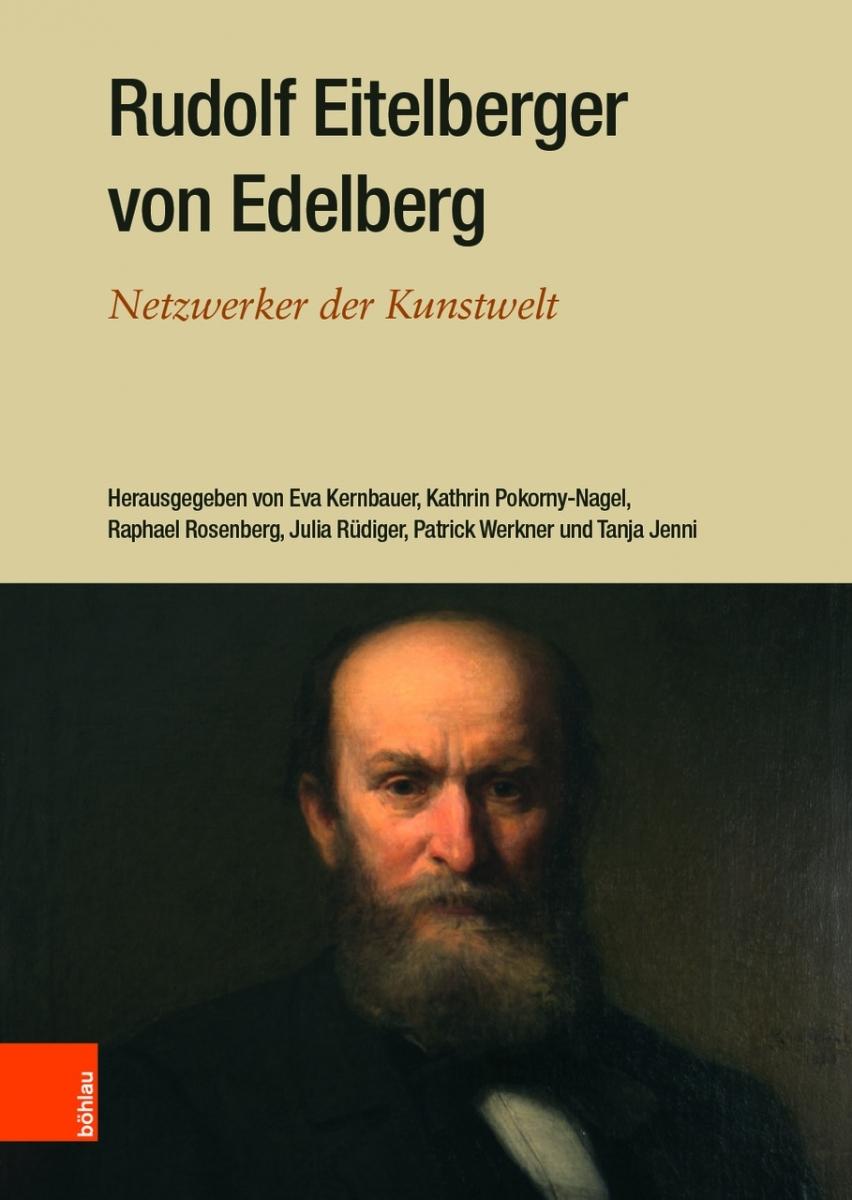 Rudolf Eitelberger von Edelberg Netzwerker der Kunstwelt